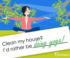 Here's something else we'd rather be doing, than cleaning our house!  #maidbrigade #maids #yoga #cleaning #greencleaning