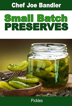 From basic dills to exotic pickled fruits, these recipes are made in small batches that often take 45 minutes or less . and for pennies a jar. Small Batch Preserves: Pickles - Kindle edition by Chef Joe Bandler. Cookbook Recipes, Wine Recipes, Canning Recipes, Crispy Pickles Recipe, Damson Plum, Lime Pickles, Pickling Cucumbers, Home Canning, Mixed Vegetables