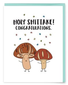 Funny Food Pun Holy Shittake, Congratulations! Greeting Card - Big huge hooray for that big moment.