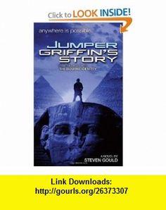 Jumper Griffins Story (9780765357854) Steven Gould , ISBN-10: 0765357852  , ISBN-13: 978-0765357854 ,  , tutorials , pdf , ebook , torrent , downloads , rapidshare , filesonic , hotfile , megaupload , fileserve