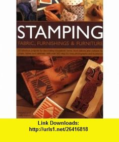 Stamping Fabric, Furnishings  Furniture 30 fabulous projects for decorating household items, from cushions, curtains and clothes to chairs, tables ... with over 400 step-by-step photographs (9781844762040) Stewart Walton , ISBN-10: 1844762041  , ISBN-13: 978-1844762040 ,  , tutorials , pdf , ebook , torrent , downloads , rapidshare , filesonic , hotfile , megaupload , fileserve -Watch Free Latest Movies Online on Moive365.to