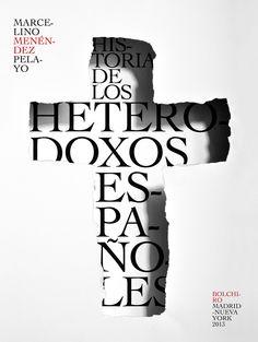 Diseño de portada para libro electrónico: HISTORIA DE LOS HETERODOXOS ESPAÑOLES, de Marcelino Menéndez Pelayo. Editorial Bolchiro (Madrid-Nueva York). Diseño de Rodrigo Sánchez; fotografía de José María Presas.