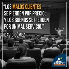 Los malos clientes se pierden por precio y los buenos se pierden por un mal servicio