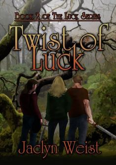 Twist Of Luck [Book 2 Of The Luck Series] by Jaclyn Weist, http://www.amazon.com/dp/B00IQEOKHG/ref=cm_sw_r_pi_dp_abopub1HZPA2E