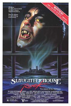 """Slaughterhouse Rock (1988)-A man and his friends go to Alcatraz Prison because of his supernatural dreams.  His brother gets possessed by a demon and they all start getting killed off one by one...thank God he has the help of a female heavy metal singer's ghost (real singer Toni Basil of """"Mickey"""" fame).  Yep, you heard me right."""