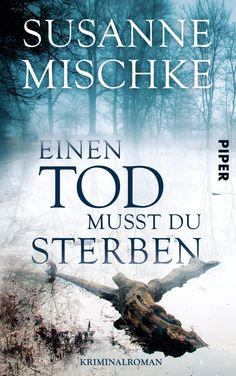Einen Tod musst du sterben von Susanne Mischke