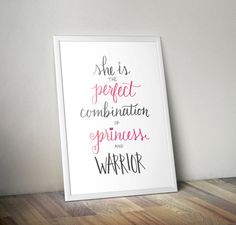 """""""She is the perfect combination of princess and warrior"""" Hand-lettered print - available for instant download from PrimAndPress"""