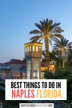 19 Exciting Things to Do in Naples Florida