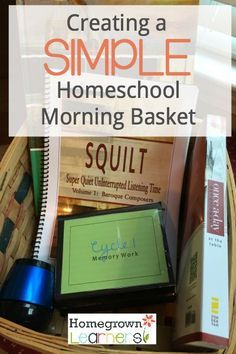 Starting your homeschool day with a SIMPLE HOMESCHOOL morning basket full of goodies!