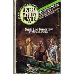 You'll Die Tomorrow Mystery Puzzle Series No 421: M. J. Grove: 9780890834213: Amazon.com: Books