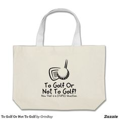 To Golf Or Not To Golf Large Tote Bag