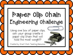 Paper Clip Chain: Engineering Challenge Project ~ Great STEM Activity! Using one box of paper clips, can your group create a paper chain that will hold the most weight? $