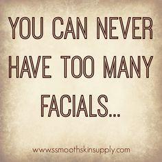 Love Facials!
