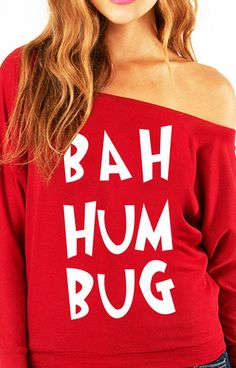 """""""BAH HUM BUG """" Christmas Long Sleeve Off-Shoulder Sweater Celebrate Christmas with this fun slouchy sweatshirt! Available in Sizes S, M, L, XL, Please see photo above for size measurements Polyester Cotton Long Sleeve Raglan Very Soft and Lightweight Funny Christmas Shirts, Ugly Christmas Sweater, Xmas Sweaters, Christmas Stuff, Xmas Pjs, Christmas Print, Holiday Sweater, Christmas Jumpers, White Christmas"""