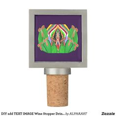 DIY add TEXT IMAGE Wine Stopper Drink up