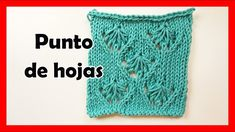 como TEJER el punto DE HOJA A DOS AGUJAS.🐑 Lanas Anita #160 Crochet Top, Crochet Hats, Lana, Youtube, Women, Fashion, How To Knit, Crochet Stitches, Leaves