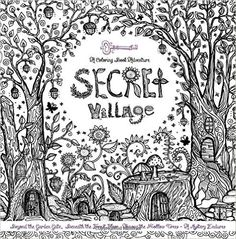 Secret Village - A Coloring Book Adventure: Beyond the Garden Gate, Beneath the Forest Floor, Among the Hollow Trees - A Mystery Endures! (Purse Sized ... for Ages 9 to Adult ) (Volume 2): Sarah Janisse Brown: 9781519393999: Amazon.com: Books