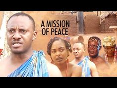 A MISSION FOR PEACE --- NIGERIAN MOVIES 2017 LATEST FULL MOVIES|FAMILY M...