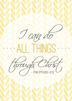 I Can Do All Things Through Christ FREE Printable. I love this! Its so true! If you have faith and have Christ in your life you can do anything!