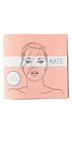 A KATE MOSS COLOURING BOOK. #need #it #now