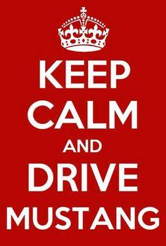 Keep Calm And Drive Mustang Keep Calm And Drink, Keep Calm And Love, My Love, My Dream Car, Dream Cars, Rolling Stones, Supernatural Season 9, Mustang Parts, Keep Calm Signs