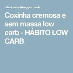 Coxinha cremosa e sem massa low carb - HÁBITO LOW CARB