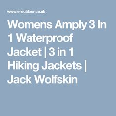Womens Amply 3 In 1 Waterproof Jacket | 3 in 1 Hiking Jackets | Jack Wolfskin
