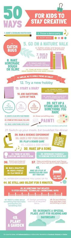 50 Ways for Kids to Stay Creative - Kids learn by example and by visual learning. Try these simple yet effective tips and tricks to help kids learn and be inspired. More Pins on Fun for Kids from ADD freeSources: http://www.pinterest.com/addfreesources/fun-for-kids/