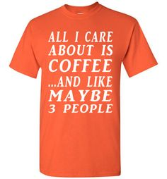 All I Care About is Coffee and Like Maybe 3 People (Dark)