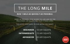 Simple bodyweight workout: run a mile as fast as you can, stopping every 60 seconds to do squats