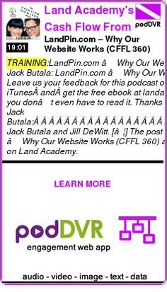 #TRAINING #PODCAST  Land Academy's Cash Flow From Land: How to Start Your Real Estate Business with Jack & Jill    LandPin.com – Why Our Website Works (CFFL 360)    READ:  https://podDVR.COM/?c=1f44d4c2-b4ff-70de-5c89-a343b5a144f3