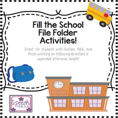 Speech Time Fun: Fill the School File Folder Activities-Great for students with Autism, ABA, and those working on following directions. Pinned by SOS Inc. Resources. Follow all our boards at pinterest.com/sostherapy/ for therapy resources.