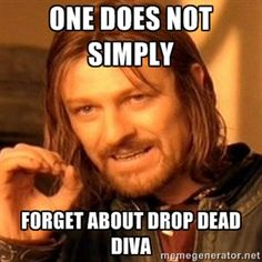 This is for my bestfriend @Jalea F who actually said she forgot about the season premier of Drop Dead Diva