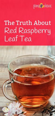 Red raspberry leaf tea during pregnancy. Is it safe? Does it work? What does the science say? When should you start drinking it? Find out here! http://www.mamanatural.com/red-raspberry-leaf-tea/