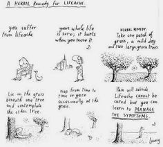 A Herbal Remedy for Lifeache - Michael Leunig! Everybody Hurts, It Hurts, Adhd Quotes, Michael Morris, Clever Quotes, Inspiring Quotes, Words Worth, Herbal Remedies, Natural Remedies