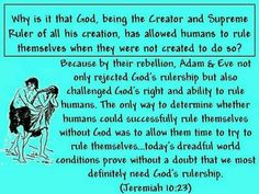 Why is it that God, being the Creator and Supreme Ruler of all his creation, has allowed humans to rule themselves when they were not created to do so? Jeremiah 10:23.