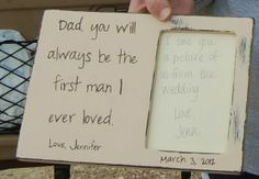 instead of picture, put hand-written note from bride's childhood to her dad.