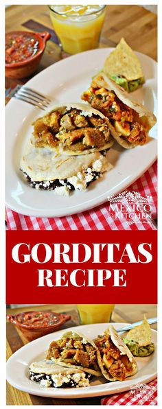 See, a gordita could be somany things that the only thing they have in common is their shape: a smallthick tortilla. #TORTILLA #RECIPE #MEXICAN #FOOD #KITCHEN #MEXICOINMYKITCHEN
