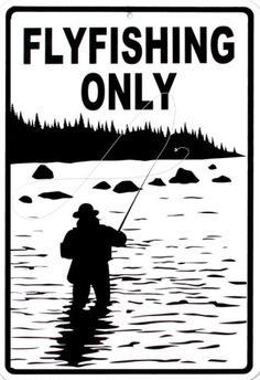 Flyfishing Only Tin Sign