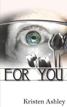 """""""For You"""" (The 'Burg #1)  by Kristen Ashley"""