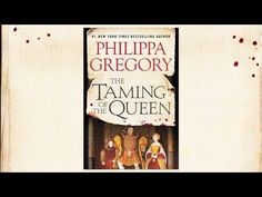 Philippa Gregory Introduces 'The Taming of the Queen'. Released in August 2015.