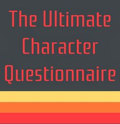 Character questionnaire: get to know your character!