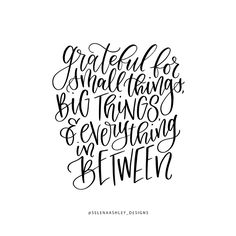 Grateful for small things, big things and everything in between. #handletteredquotes #quotes #grateful