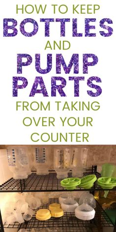 Baby bottles and pump parts! Are bottles and breast pump gear taking over your entire counter? Click for tips and tricks to keep