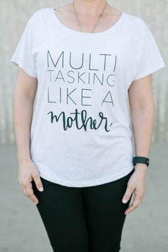 Multi Tasking Like A Mother