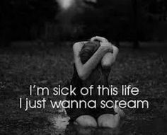 I want to scream like it's my last breath, bc this never ending cycle of pain, so called my life, will never end....it's ruins my dreams, and reality ruined itself, if only u knew the things I go through, and the things I wish I could tell u, but am to afraid you will leave me to deal with my problem myself....