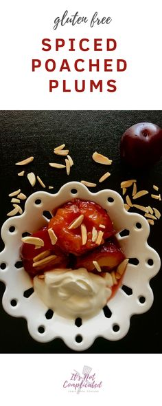 Gluten Free Spiced Poached Plums - It's Not Complicated Recipes Healthy Dessert Recipes, Gluten Free Desserts, Fruit Recipes, Gourmet Recipes, Plum Recipes, Sweet Recipes, Simple Recipes, Yummy Recipes, Summer Fruit