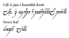 Life is just a beautiful death. Elvish tattoo