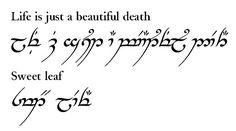 Life is just a beautiful death. Elvish tattoo