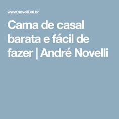 Cama de casal barata e fácil de fazer | André Novelli